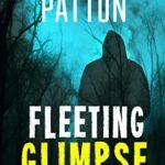 [PDF] [EPUB] Fleeting Glimpse: A Dark Psychological Thriller Download