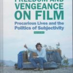 [PDF] [EPUB] Freedom and Vengeance on Film: Precarious Lives and the Politics of Subjectivity Download
