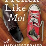 [PDF] [EPUB] French Like Moi: A Midwesterner in Paris Download