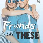 [PDF] [EPUB] Friends Like These: A Romantic Comedy (A Love Like This) Download