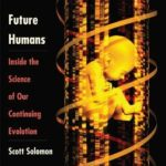 [PDF] [EPUB] Future Humans: Inside the Science of Our Continuing Evolution Download