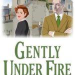 [PDF] [EPUB] Gently Under Fire Download