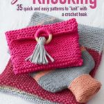 """[PDF] [EPUB] Get Knooking: 35 quick and easy patterns to """"knit"""" with a crochet hook Download"""