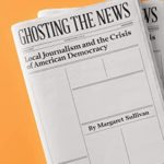 [PDF] [EPUB] Ghosting the News: Local Journalism and the Crisis of American Democracy Download