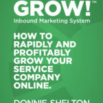 [PDF] [EPUB] Grow! Inbound Marketing System: How to rapidly and profitably grow your service company online Download