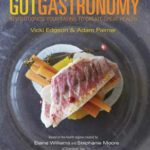 [PDF] [EPUB] Gut Gastronomy: Revolutionise Your Eating to Create Great Health Download