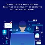 [PDF] [EPUB] Hacking Network Protocols: Complete Guide about Hacking, Scripting and Security of Computer Systems and Networks. Download