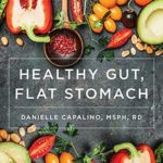[PDF] [EPUB] Healthy Gut, Flat Stomach: The Fast and Easy Low-FODMAP Diet Plan Download