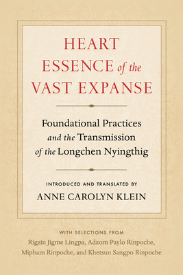 [PDF] [EPUB] Heart Essence of the Vast Expanse: Foundational Practices and the Transmission of the Longchen Nyingthig Download by Anne Carolyn Klein