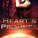 [PDF] [EPUB] Heart's Prisoner (Dark World Mates Book 1) Download