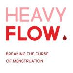 [PDF] [EPUB] Heavy Flow: Breaking the Curse of Menstruation Download