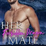 [PDF] [EPUB] Her Forbidden Dragon Mate (Shifters Of The Elements Book 7) Download