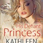 [PDF] [EPUB] His Defiant Princess (Royal Holiday Book 3) Download