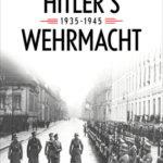 [PDF] [EPUB] Hitler's Wehrmacht, 1935-1945 Download