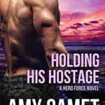 [PDF] [EPUB] Holding his Hostage (Shattered SEALs Book 3) Download
