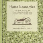 [PDF] [EPUB] Home Economics: Vintage Advice and Practical Science for the 21st-Century Household Download