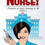 [PDF] [EPUB] Hurry Up Nurse!: Memoirs of nurse training in the 1970′ Download