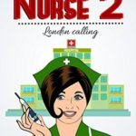 [PDF] [EPUB] Hurry up Nurse 2: London Calling Download