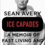 [PDF] [EPUB] Ice Capades: A Memoir of Fast Living and Tough Hockey Download