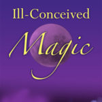 [PDF] [EPUB] Ill-Conceived Magic (Monster Haven, #1.5) Download