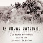 [PDF] [EPUB] In Broad Daylight: The Secret Procedures behind the Holocaust by Bullets Download
