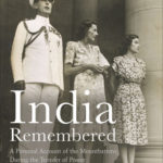 [PDF] [EPUB] India Remembered: A Personal Account of the Mountbattens During the Transfer of Power Download