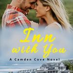 [PDF] [EPUB] Inn with You: A Small Town Romance (Camden Cove Book 5) Download
