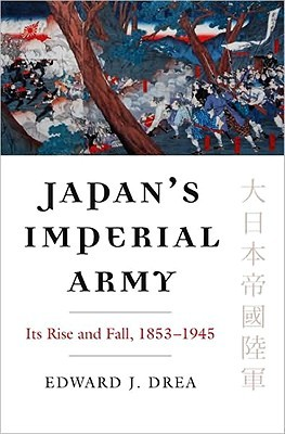 [PDF] [EPUB] Japan's Imperial Army: Its Rise and Fall Download by Edward J. Drea