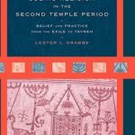 [PDF] [EPUB] Judaic Religion in the Second Temple Period: Belief and Practice from the Exile to Yavneh Download