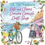 [PDF] [EPUB] Kate and Clara's Curious Cornish Craft Shop: The heart-warming, romantic read we all need right now Download