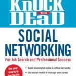 [PDF] [EPUB] Knock 'em Dead Social Networking: For Job Search and Professional Success Download