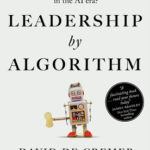 [PDF] [EPUB] Leadership by Algorithm: Who Leads and Who Follows in the AI Era? Download