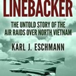 [PDF] [EPUB] Linebacker: The Untold Story of the Air Raids over North Vietnam Download
