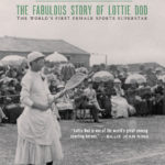 [PDF] [EPUB] Little Wonder: The Fabulous Story of Lottie Dod, the World's First Female Sports Superstar Download