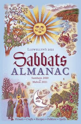 [PDF] [EPUB] Llewellyn's 2021 Sabbats Almanac: Samhain 2020 to Mabon 2021 Download by Suzanne Ress
