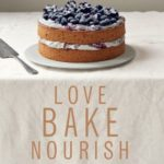 [PDF] [EPUB] Love, Bake, Nourish: Healthier Cakes, Bakes and Puddings Full of Fruit and Flavour Download