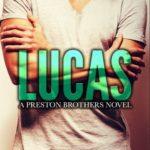 [PDF] [EPUB] Lucas (Preston Brothers, #1) Download