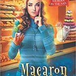 [PDF] [EPUB] Macaron Massacre (MURDER IN THE MIX Book 10) Download