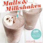 [PDF] [EPUB] Malts and Milkshakes: 60 Recipes for Frosty, Creamy Frozen Treats Download