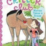 [PDF] [EPUB] Marion Takes a Break (The Critter Club, #4) Download