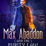 [PDF] [EPUB] Max Abaddon and The Purity Law: A Max Abaddon Urban Fantasy Download