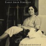 [PDF] [EPUB] Memoirs of an Early Arab Feminist: The Life and Activism of Anbara Salam Khalidi Download