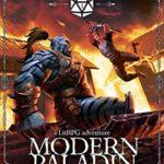 [PDF] [EPUB] Modern Paladin: A LitRPG Adventure Download