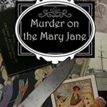 [PDF] [EPUB] Murder on the Mary Jane: A Clara Fitzgerald Mystery (The Clara Fitzgerald Mysteries Book 12) Download