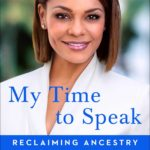 [PDF] [EPUB] My Time to Speak: Reclaiming Ancestry and Confronting Race Download