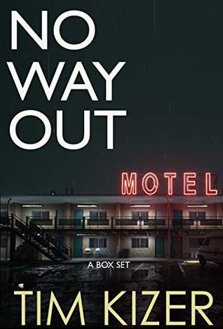 [PDF] [EPUB] No Way Out: A Suspense Thriller Box Set Download by Tim Kizer