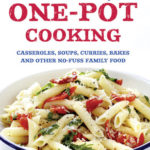 [PDF] [EPUB] One-Pot Cooking: Casseroles, curries, soups and bakes and other no-fuss family food Download