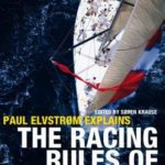 [PDF] [EPUB] Paul Elvstrom Explains the Racing Rules of Sailing: 2017-2020 Rules Download