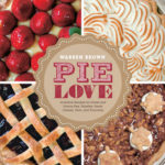 [PDF] [EPUB] Pie Love: Inventive Recipes for Sweet and Savory Pies, Galettes, Pastry Cremes, Tarts, and Turnovers Download