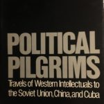 [PDF] [EPUB] Political Pilgrims: Western Intellectuals in Search of the Good Society Download